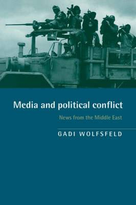 Media and Political Conflict: News from the Middle East