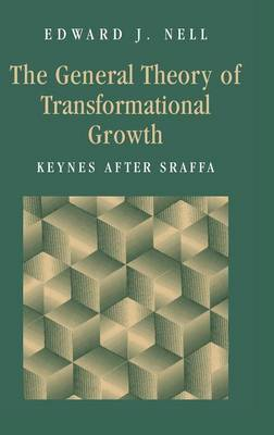 The General Theory of Transformational Growth: Keynes After Sraffa