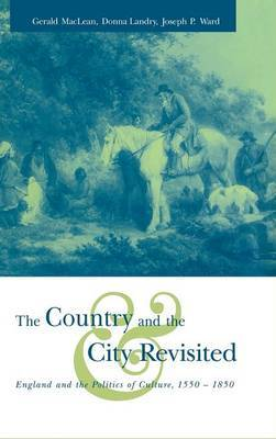 The Country and the City Revisited: England and the Politics of Culture, 1550-1850