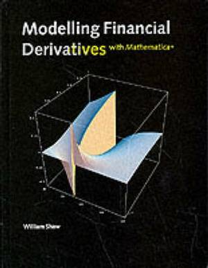 Modelling Financial Derivatives with Mathematica: Mathematical Models and Benchmark Algorithms
