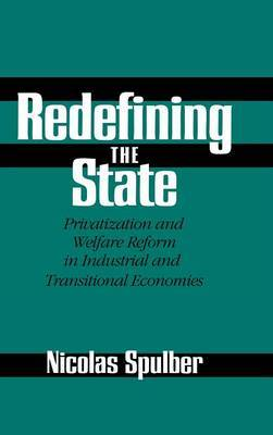 Redefining the State: Privatization and Welfare Reform in Industrial and Transitional Economies