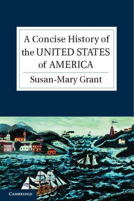 Cambridge Concise Histories: A Concise History of the United States of America