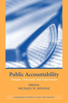 Public Accountability: Designs, Dilemmas and Experiences