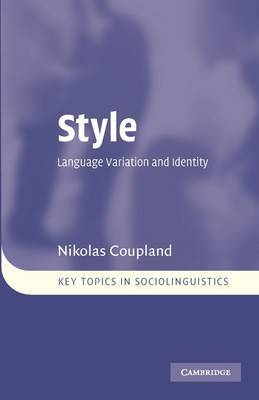 Key Topics in Sociolinguistics: Style: Language Variation and Identity