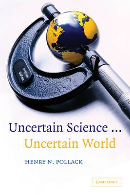 Uncertain Science - Uncertain World