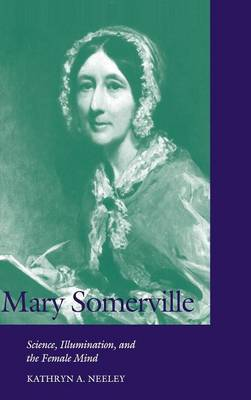 Mary Somerville: Science, Illumination, and the Female Mind