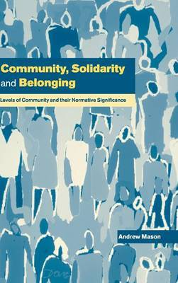 Community, Solidarity and Belonging: Levels of Community and their Normative Significance