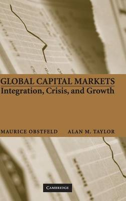 Global Capital Markets: Integration, Crisis, and Growth