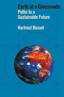 Earth at a Crossroads: Paths to a Sustainable Future