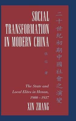 Social Transformation in Modern China: The State and Local Elites in Henan, 1900-1937