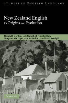 New Zealand English: Its Origins and Evolution