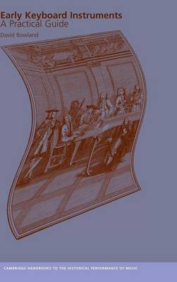 Cambridge Handbooks to the Historical Performance of Music: Early Keyboard Instruments: A Practical Guide