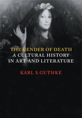 The Gender of Death: A Cultural History in Art and Literature