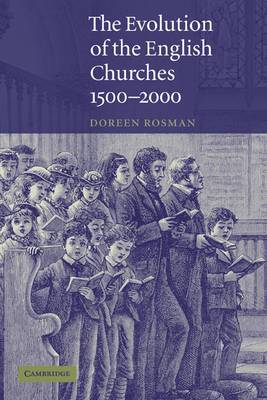 The Evolution of the English Churches, 1500-2000