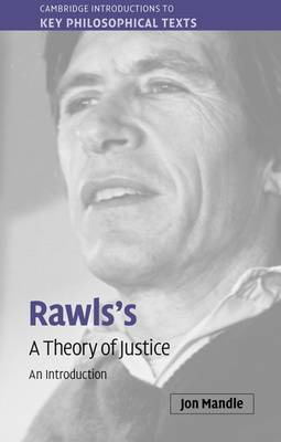 Cambridge Introductions to Key Philosophical Texts: Rawls's 'A Theory of Justice': An Introduction
