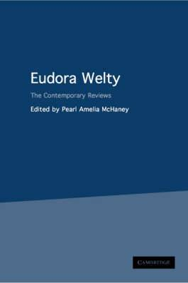 Eudora Welty: The Contemporary Reviews