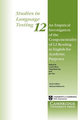 An Empirical Investigation of the Componentiality of L2 Reading in English for Academic Purposes: Studies in Language Testing 12