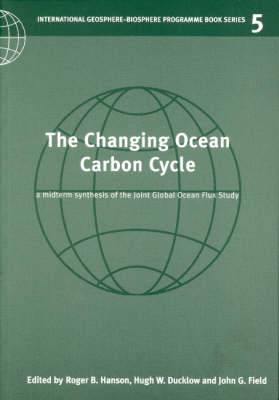 The Changing Ocean Carbon Cycle: A Midterm Synthesis of the Joint Global Ocean Flux Study
