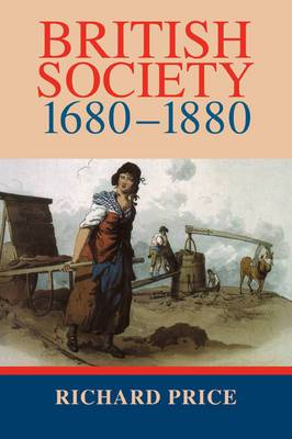 British Society 1680-1880: Dynamism, Containment and Change