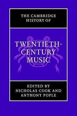 The Cambridge History of Music: The Cambridge History of Twentieth-Century Music