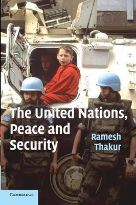 The United Nations, Peace and Security: From Collective Security to the Responsibility to Protect