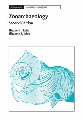 Cambridge Manuals in Archaeology: Zooarchaeology
