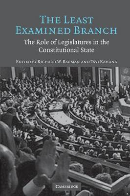 The Least Examined Branch: The Role of Legislatures in the Constitutional State
