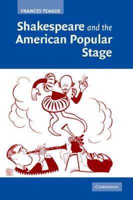 Shakespeare and the American Popular Stage