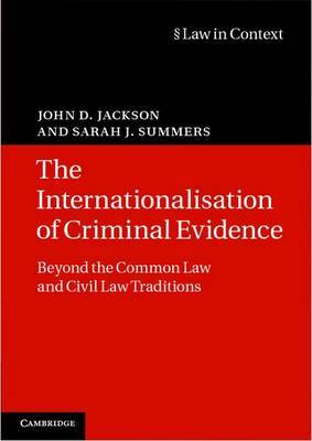 The Internationalisation of Criminal Evidence: Beyond the Common Law and Civil Law Traditions