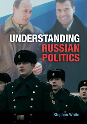 Understanding Russian Politics: The Management of a Postcommunist Society