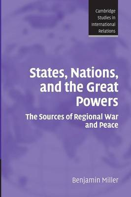 Cambridge Studies in International Relations: Series Number 104: States, Nations, and the Great Powers: The Sources of Regional War and Peace