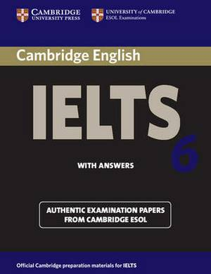 Cambridge IELTS 6 Student's Book with Answers: Examination Papers from University of Cambridge ESOL Examinations