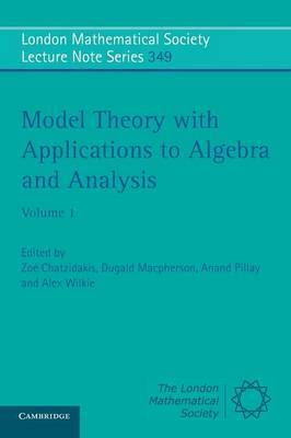 Model Theory with Applications to Algebra and Analysis: Volume 1