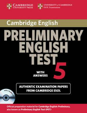 Cambridge Preliminary English Test 5 Self-Study Pack: Examination Papers from University of Cambridge ESOL Examinations: Paper 5: Self-study Pack, with Answers