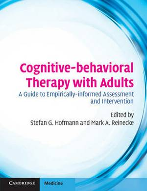 Cognitive-behavioral Therapy with Adults: A Guide to Empirically-informed Assessment and Intervention