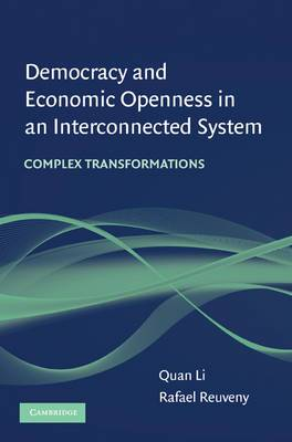 Democracy and Economic Openness in an Interconnected System: Complex Transformations