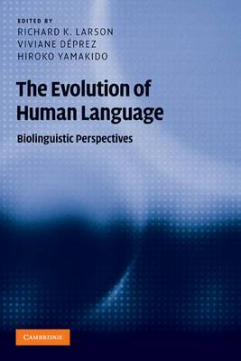 Approaches to the Evolution of Language: The Evolution of Human Language: Biolinguistic Perspectives