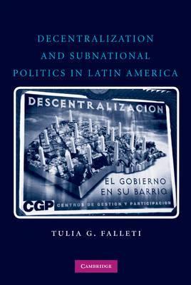 Decentralization and Subnational Politics in Latin America