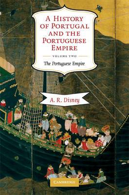 A History of Portugal and the Portuguese Empire: From Beginnings to 1807: v. 2
