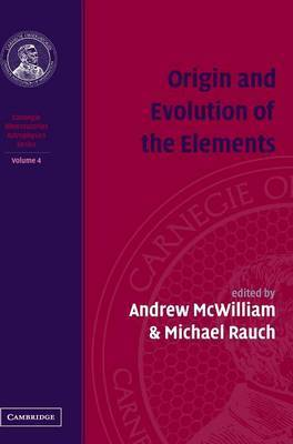 Origin and Evolution of the Elements: Volume 4, Carnegie Observatories Astrophysics Series: v. 4: Probes of Cosmological Structure and Galaxy