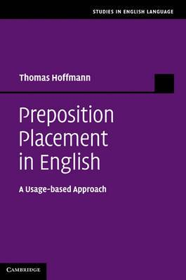 Studies in English Language: Preposition Placement in English: A Usage-based Approach