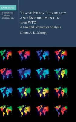 Trade Policy Flexibility and Enforcement in the WTO: A Law and Economics Analysis