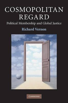 Cosmopolitan Regard: Political Membership and Global Justice