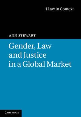 Law in Context: Gender, Law and Justice in a Global Market