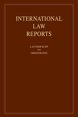 International Law Reports: Volume 144: Vol. 144