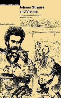 Johann Strauss and Vienna: Operetta and the Politics of Popular Culture