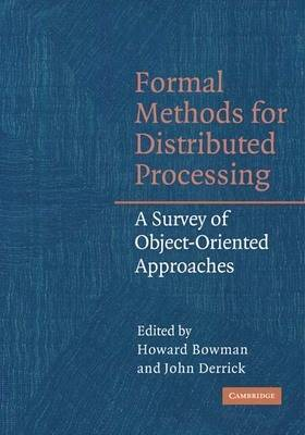Formal Methods for Distributed Processing: A Survey of Object-Oriented Approaches