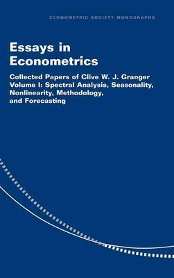 Essays in Econometrics: v. 1: Spectral Analysis, Seasonality, Nonlinearity, Methodology and Forecasting