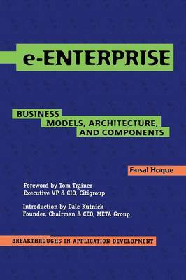 e-Enterprise: Business Models, Architecture, and Components