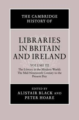 The Cambridge History of Libraries in Britain and Ireland: Volume 3: 1850-2000